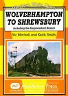 Wolverhampton to Shrewsbury: Including the Kingswinford Branch by Vic Mitchell, Keith Smith (Hardback, 2009)