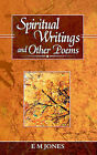 Spiritual Writings and Other Poems by E M Jones (Paperback / softback, 2006)
