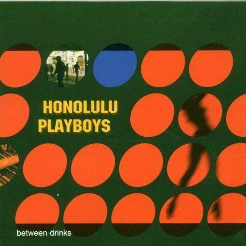 Honolulu Playboys | CD | Between drinks (2000)