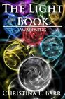 The Light Book: Awakening by Christina L Barr (Paperback / softback, 2013)