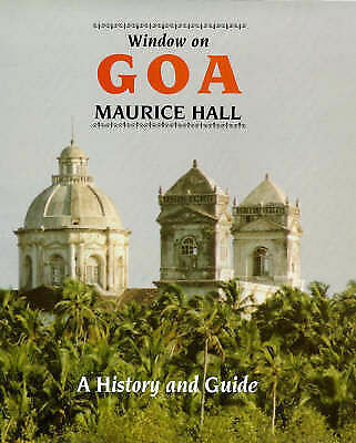 Hall, Maurice, Window on Goa: A History and Guide, Paperback, Very Good Book