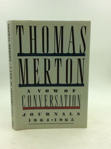 Catholic A VOW OF CONVERSATION Journals 1964-1965 by Thomas Merton 1988