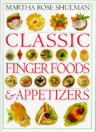 CLASSIC FINGER FOOD & APPETIZERS,MARTHA ROSE SHULMAN