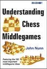 Understanding Chess Middlegames by John Nunn (Paperback, 2011)
