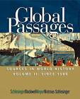 Global Passages: Sources in World History: Volume II: Since 1500 by Mary Watrous-Schlesinger, Fritz Blackwell, Kathryn Meyer, Roger Schlesinger (Paperback, 2003)