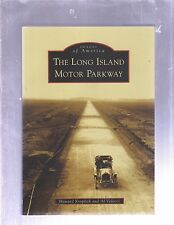 IMAGES OF AMERICA: THE LONG ISLAND MOTOR PARKWAY by Howard Kroplick (SIGNED/2008
