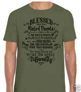 Blessed Are The Weird Quote T Shirt Artistspoetsmusicians