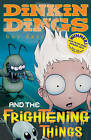 Dinkin Dings: and the Frightening Things by Guy Bass (Paperback, 2009)
