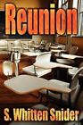 Reunion by S. Whitten Snider 9781420892970 Paperback 2005