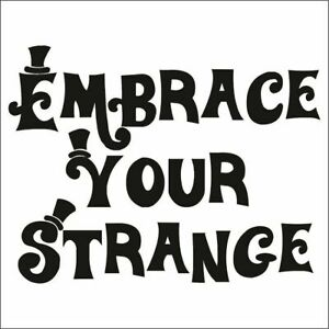 Embrace-Your-Strange-Decal-Choose-Size-amp-Color-Funny-Humorous-Sticker