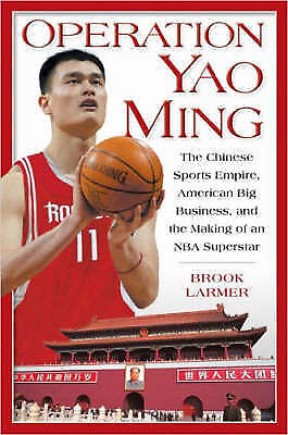 Operation Yao Ming: The Chinese Sports Empire, American Big Business, and the Ma