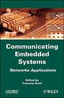 Communicating Embedded Systems for Networks: Networks Applications by ISTE Ltd and John Wiley & Sons Inc (Hardback, 2010)