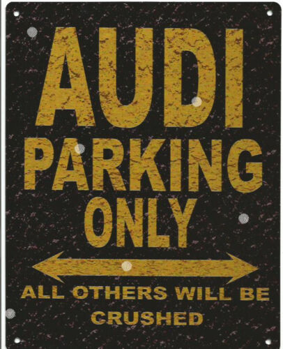 AUDI METAL PARKING SIGN RUSTIC STYLE car tin shed garage workshop
