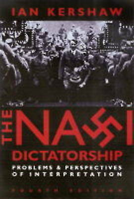 NAZI DICTATIORSHIP 3ED PROBLEMS AND PERSPECTIVES OF INT: Problems and Perspectiv