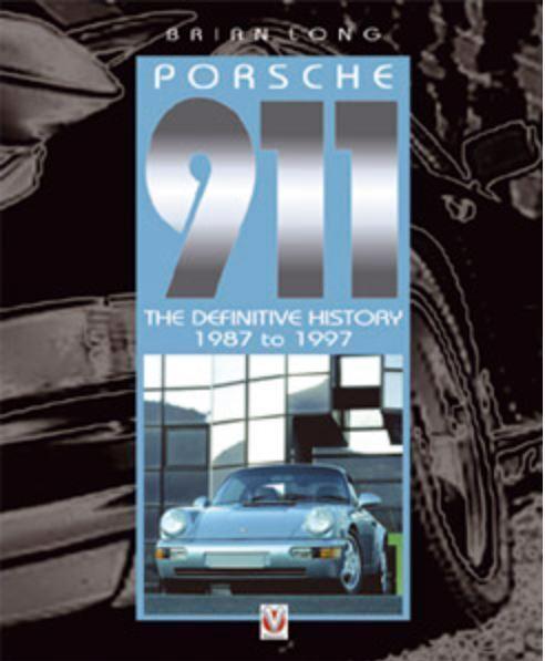 PORSCHE 911 THE DEFINITIVE HISTORY 1987 TO 1997 - Brain Long  ISBN 9781903706398