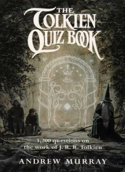 The Tolkien Quiz Book By Andrew Murray. 9780261103467