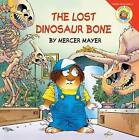 The Lost Dinosaur Bone by Mercer Mayer (Hardback, 2007)