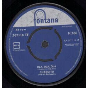 CHAQUITO-Ola-Ola-Ola-7-034-VINYL-UK-Fontana-B-W-Serenata-Negra-H266