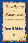 The Mystery at Putnam Hall by Arthur M Winfield (Paperback / softback, 2007)