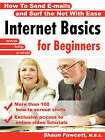 Internet Basics for Beginners - How To Send E-mails and Surf the Net With Ease by Shaun Fawcett (Paperback, 2007)