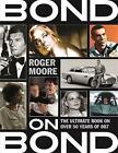 Bond on Bond: The Ultimate Book on Over 50 Years of 007 by Sir Roger Moore (Paperback, 2015)