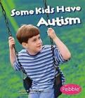 Some Kids Have Autism by Martha E Rustad (Hardback, 2008)