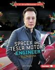 Spacex and Tesla Motors Engineer Elon Musk by Matt Doeden (Hardback, 2015)