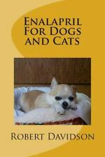 Enalapril for Dogs and Cats by Robert Davidson (2012, Paperback)