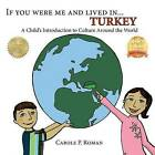 If You Were Me and Lived In... Turkey: A Child's Introduction to Culture Around the World by Carole P Roman (Paperback / softback, 2013)