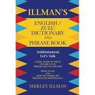 Illman's English / Zulu Dictionary and Phrase Book: Asikhulumeni - Let's Talk by Shirley Illman (Paperback / softback, 2014)