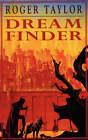Dream Finder by Roger Taylor (Paperback, 2007)