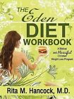 The Eden Diet Workbook: You Can Eat Treats, Enjoy Your Food, and Lose Weight by Rita M Hancock (Paperback / softback, 2008)