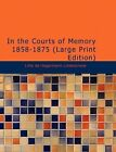 in The Courts of Memory 1858 1875 by Lillie De