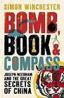 Bomb, Book and Compass: Joseph Needham and the Great Secrets of China by Simon Winchester (Hardback, 2008)