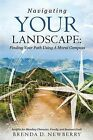 Navigating Your Landscape by Brenda D Newberry (Paperback / softback, 2015)