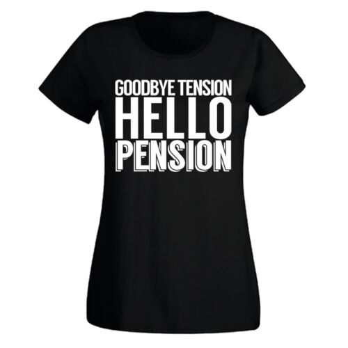 Ladies Retirement Tshirt Goodbye Tension Hello Pension Gift Present T shirt