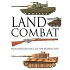 Land Combat: From World War I to the Present Day by Martin J. Dougherty (Hardback, 2016)