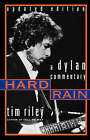 Hard Rain: A Dylan Commentary by Gwendoline Riley, Tim Riley (Paperback, 1999)