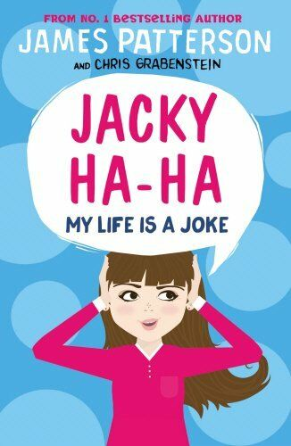 Jacky Ha My Life Is A Joke 2 By James Patterson And