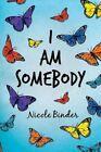 I Am Somebody 9781481750158 by Nicole Binder Paperback