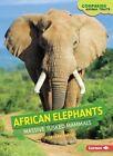 African Elephants: Massive Tusked Mammals by Hirsch Rebecca Eileen (Paperback / softback, 2015)