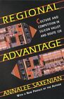 Regional Advantage: Culture and Competition in Silicon Valley and Route 128 by AnnaLee Saxenian (Paperback, 1996)