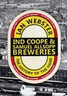 A Ind Coope & Samuel Allsopp Breweries: The History of the Hand by Ian Webster (Paperback, 2015)
