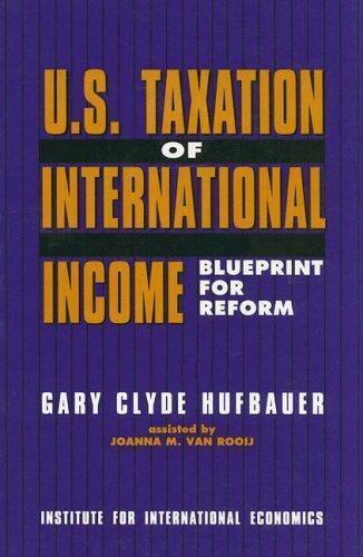 U. S. Taxation of International Income : Blueprint for Reform Perfect