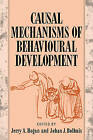 Causal Mechanisms of Behavioural Development by Cambridge University Press (Paperback, 2009)