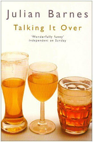 Talking It Over (Picador paperback Books) By  Julian Barnes