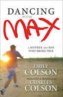 Dancing with Max: A Mother and Son Who Broke Free by Emily Boehme (Hardback, 2010)
