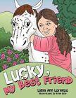 Lucky My Best Friend 9781477280874 by Lucia Ann Lorenzo Paperback