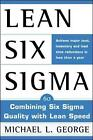 Lean Six Sigma: Combining Six Sigma Quality with Lean Production Speed by Michael L. George (Hardback, 2002)