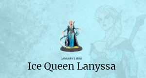 Ice Queen Lanyssa MiniCrate (January 2019) Limited Edition Privateer Press